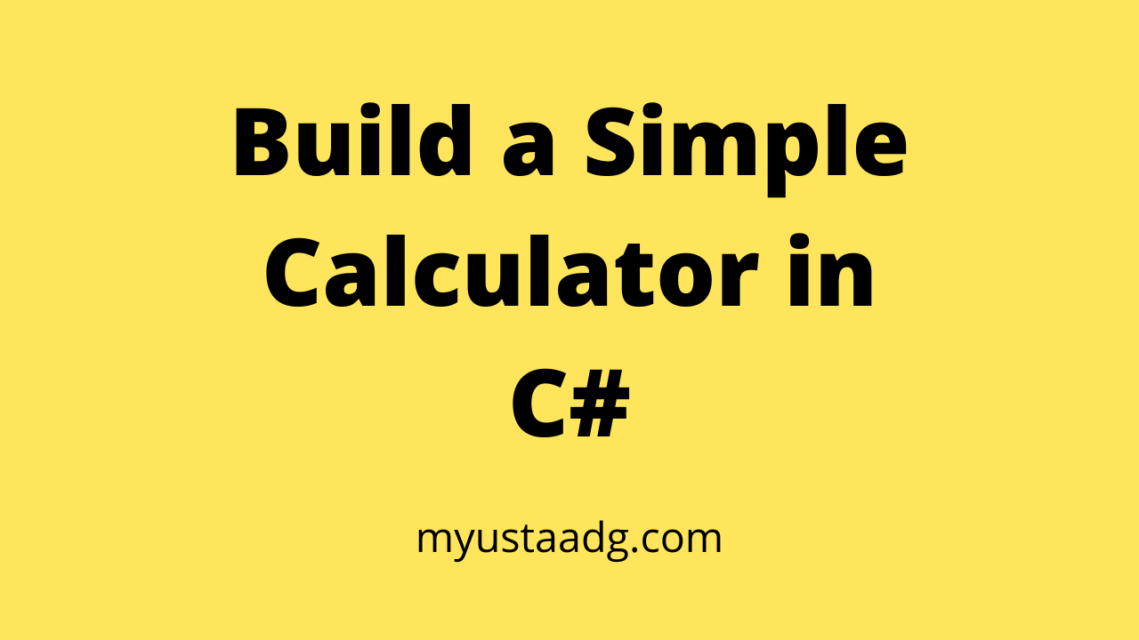 Write a Program to Make a Simple Calculator in C# Programming Language | Solved Programming Exercises